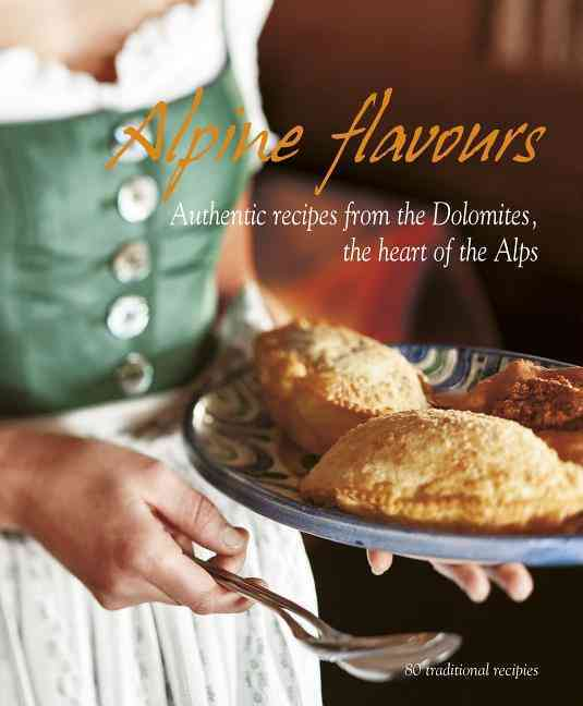 Alpine Flavours By Bacher, Miriam/ Cogoli, Franco